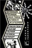 echange, troc Alexis N Vorontzoff - Dictionnaire technique anglais-français du cinéma et de la télévision =: English-French film and television technical dicti