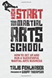 img - for Kick Start Your Own Martial Arts School: How to set up and run a successful martial arts business book / textbook / text book