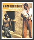 img - for Africa Shoots Back: Alternative Perspectives in Sub-Saharan Francophone African Film Paperback January 8, 2004 book / textbook / text book