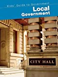 Local Government (Kids Guide to Government)