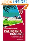Foghorn Outdoors California Camping: The Complete Guide to More Than 1,500 Tent and RV Campgrounds (Moon California Camping)