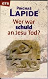 Wer war schuld an Jesu Tod? (Gutersloher Taschenbucher/Siebenstern) (German Edition) (3579014196) by Lapide, Pinchas