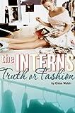 The Interns: Truth or Fashion