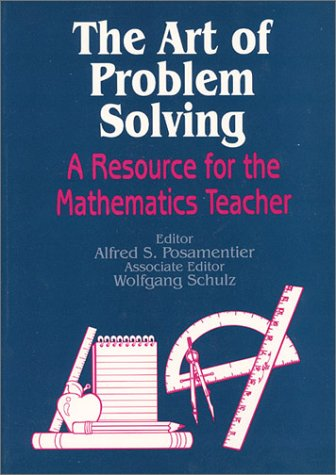 The Art of Problem Solving: A Resource for the Mathematics Teacher