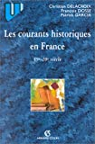 echange, troc Christian Delacroix, François Dosse, Patrick Garcia, Collection U - Les courants historiques en France : XIXe-XXe siècles