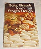 img - for Bake Breads from Frozen Dough by Ogren, Sylvia (1976) Spiral-bound book / textbook / text book