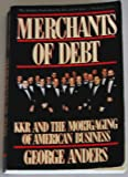Merchants of Debt: Kkr and the Mortgaging of American Business With a New Afterword by the Author