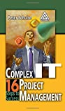 img - for Complex IT Project Management: 16 Steps to Success book / textbook / text book