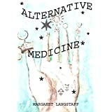Alternative Medicine ~ Margaret Jean Langstaff