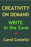 img - for Creativity on Demand: Write in the Zone book / textbook / text book