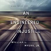 An Engineered Injustice | [William L. Myers Jr.]