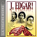J. Edgar! (       UNABRIDGED) by Tom Leopold, Harry Shearer Narrated by Harry Shearer, Kelsey Grammer, John Goodman, Dan Castellaneta, Christopher Guest