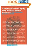 American Philosophy: From Wounded Knee to the Present