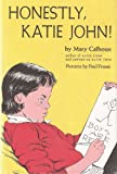 Honestly, Katie John (Harper Trophy Book) (0060209364) by Calhoun, Mary