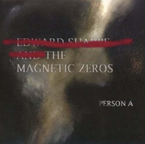 PersonA - Edward Sharpe & the Magnetic Zeros - 2016