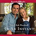 In an Instant: A Family's Journey of Love and Healing (       UNABRIDGED) by Lee Woodruff, Bob Woodruff Narrated by Lee Woodruff, Bob Woodruff