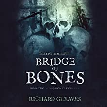 Sleepy Hollow: Bridge of Bones: Jason Crane, Book 2 (       UNABRIDGED) by Richard Gleaves Narrated by Eric Michael Summerer