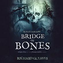 Sleepy Hollow: Bridge of Bones: Jason Crane, Book 2 (       UNABRIDGED) by Richard Gleaves Narrated by Eric Michael Summerer