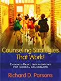 img - for Counseling Strategies that Work! Evidence-based Interventions for School Counselors book / textbook / text book