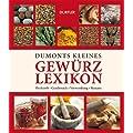 Dumonts kleines Gew�rzlexikon: Herkunft, Geschmack, Verwendung, Rezepte
