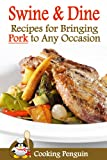 img - for Swine & Dine: Recipes for Bringing Pork to Any Occasion book / textbook / text book
