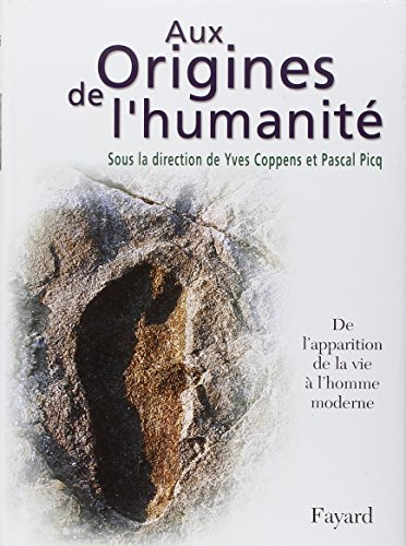 Aux origines de l'humanit�, tome 1 : De l'apparition de la vie � l'homme moderne