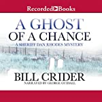 A Ghost of a Chance (       UNABRIDGED) by Bill Crider Narrated by George Guidall