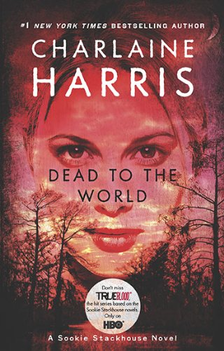 Dead to the World (Sookie Stackhouse, Book 4)