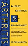 Arthritis: Allergy, Nutrition and the Environment by Mansfield, John ( 1995 )