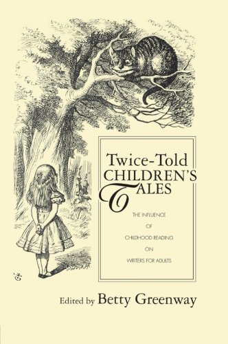 Twice-Told Children's Tales: The Influence of Childhood Reading on Writers for Adults (Children's Literature and Culture