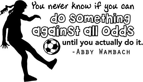 Soccer Wall Quote / Vinyl Wall Decal - Abby Wambach Inspirational Sticker | 20