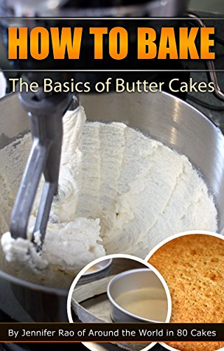 Free Kindle Book : How To Bake: The Basics of Butter Cakes