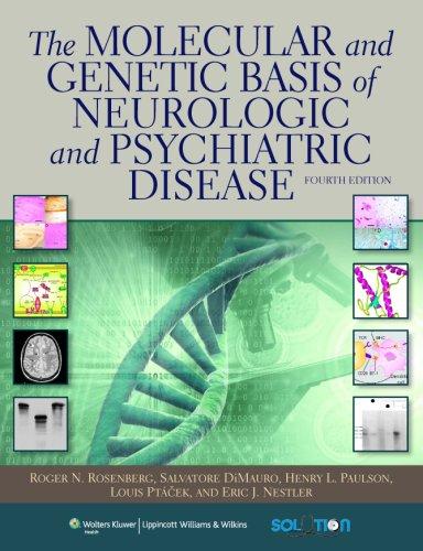 The Molecular and Genetic Basis of Neurologic and Psychiatric Disease (Rosenberg,Molecular and Genetic Basis of Neurolog