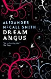 Alexander McCall Smith Dream Angus: The Celtic God of Dreams (Myths)