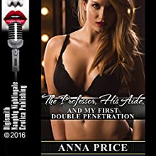 The Professor, His Aide, and My First Double Penetration: A Teacher/Student Group Sex Erotica Story Audiobook by Anna Price Narrated by Lacy Laurel