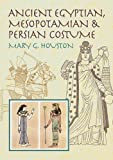 Ancient Egyptian, Mesopotamian & Persian Costume (Dover Fashion and Costumes)