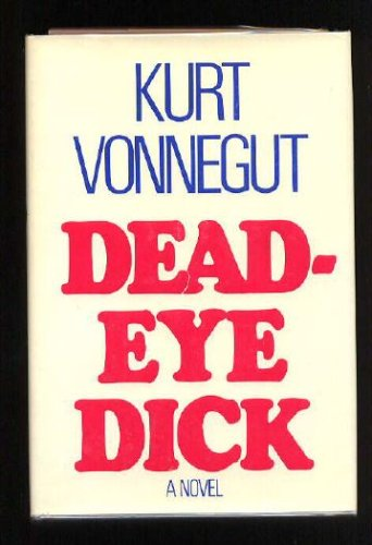 Deadeye Dick, KURT VONNEGUT