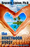img - for The Honeymoon Effect: The Science of Creating Heaven on Earth book / textbook / text book