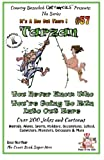 img - for Tarzan - You Never Know Who You're Going to Run Into Out Here - Over 200 Jokes + Cartoons - Animals, Aliens, Sports, Holidays, Occupations, School, ... WHITE (It's a Zoo Out There !) (Volume 57) book / textbook / text book