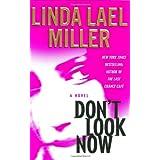 Don't Look Now : A Novel ~ Linda Lael Miller