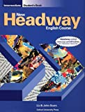 John and Liz Soars New Headway: Intermediate: Student's Book: Student's Book Intermediate level (New Headway English Course)