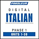 Italian Phase 1, Units 1-30: Learn to Speak and Understand Italian with Pimsleur Language Programs  by Pimsleur