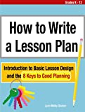 How to Write a Lesson Plan: Introduction to Basic Lesson Design and the 8 Keys to Good Planning (English Edition)