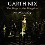 Sir Thursday: Keys to the Kingdom, Book 4 (       UNABRIDGED) by Garth Nix Narrated by Allan Corduner