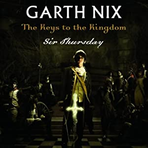 Sir Thursday: Keys to the Kingdom, Book 4 | [Garth Nix]