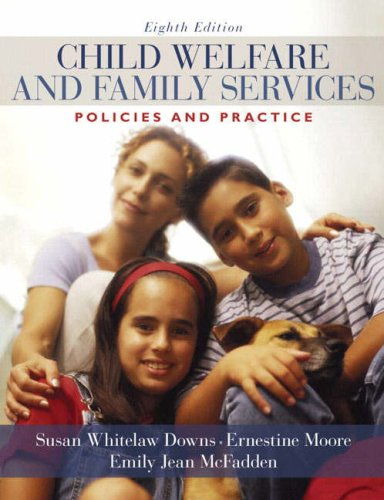 Child Welfare and Family Services: Policies and Practice...