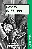 Destiny in the Dark (Dark Man)