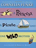 Princess, A Pirate, And One Wild Brother
