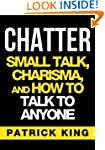 CHATTER: Small Talk, Charisma, and Ho...