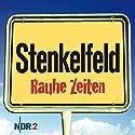 Stenkelfeld: Rauhe Zeiten Hörbuch von Harald Wehmeier, Detlev Gröning Gesprochen von: Harald Wehmeier, Detlev Gröning